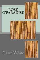 Rose O'Paradise 153955631X Book Cover