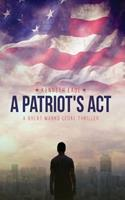 A Patriot's ACT: A Brent Marks Legal Thriller 1500284998 Book Cover