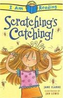 Scratching's Catching! (I Am Reading) 0753459582 Book Cover