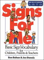 Signs for Me : Basic Sign Vocabulary for Children, Parents & Teachers 0915035278 Book Cover