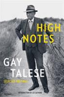 High Notes: Selected Writings of Gay Talese 163286746X Book Cover