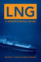 LNG: A Nontechnical Guide 087814885X Book Cover