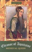 Eleanor of Aquitaine: Medieval Queen (European Queens) 1931798907 Book Cover