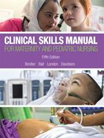 Clinical Skills Manual for Maternity and Pediatric Nursing 0134257006 Book Cover