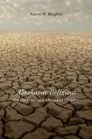 Abrahamic Religions: On the Uses and Abuses of History 0199934649 Book Cover