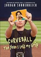 Curveball: The Year I Lost My Grip 0545320704 Book Cover