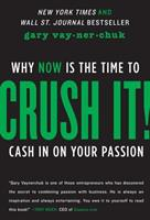 Crush It!: Why Now Is the Time to Cash in on Your Passion 0061914177 Book Cover