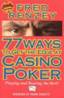 77 Ways to Get the Edge at Casino Poker: Playing and Beating the Best (Scoblete Get-the-Edge Guide) 1566251745 Book Cover