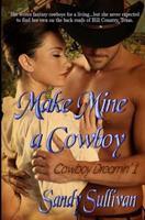 Make Mine a Cowboy 1618858793 Book Cover