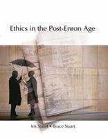 Ethics in the Post-Enron Age 0324191936 Book Cover