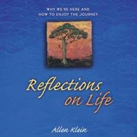 Reflections on Life: Why We're Here and How to Enjoy the Journey 0517228122 Book Cover