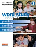 Word Study Lessons: Phonics, Spelling, and Vocabulary 0325006164 Book Cover