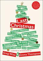 Last Christmas: Memories of Christmases Past and Hopes of Future Ones 1529404223 Book Cover