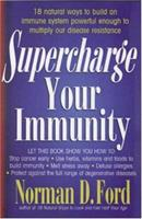 Supercharge Your Immunity 0879838949 Book Cover