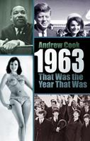 1963: That Was the Year That Was 0752487248 Book Cover