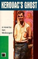 Kerouac's Ghost 1895854547 Book Cover