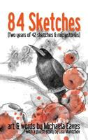 84 Sketches: Two Years of 42 Sketches & Microstories 0998497207 Book Cover