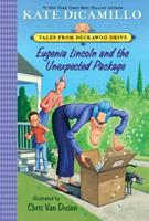 Eugenia Lincoln and the Unexpected Package: Tales from Deckawoo Drive, Volume Four 0763678813 Book Cover