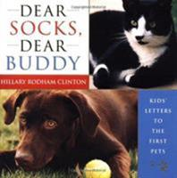 Dear Socks, Dear Buddy: Kids' Letters to the First Pets 0684857782 Book Cover