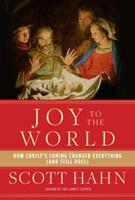 Joy to the World: How Christ's Coming Changed Everything (and Still Does) 0804141126 Book Cover