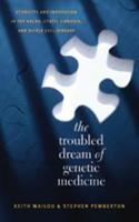 The Troubled Dream of Genetic Medicine: Ethnicity and Innovation in Tay-Sachs, Cystic Fibrosis, and Sickle Cell Disease 0801883261 Book Cover