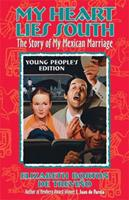 My Heart Lies South: The Story of My Mexican Marriage 1883937515 Book Cover