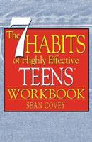 The 7 Habits of Highly Effective Teens Workbook (The 7 Habits)