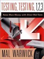 Testing, Testing 1, 2, 3: Raise More Money with Direct Mail Tests 0787967122 Book Cover
