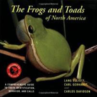 The Frogs and Toads of North America: A Comprehensive Guide to Their Identification,Behavior, and Calls 0618663991 Book Cover
