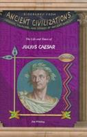The Life & Times of Julius Caesar (Biography from Ancient Civilizations) (Biography from Ancient Civilizations) 1584153377 Book Cover