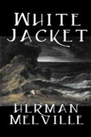 White Jacket; or, the World in a Man-of-War 0451512316 Book Cover