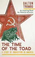 The Time of the Toad: A Study of Inquisition in America and Two Related Pamphlets 0060802685 Book Cover