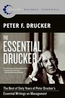 The Essential Drucker: The Best of Sixty Years of Peter Drucker's Essential Writings on Management 006093574X Book Cover