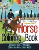 Horse Coloring Book! A Unique Collection Of Coloring Pages For Kids 1641939478 Book Cover