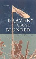 Bravery Above Blunder: The 9th Australian Division at Finschhafen, Sattelberg and Sio 0195508378 Book Cover