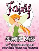 Fairy Coloring Pages (My Fairies Coloring Book with Fairy Prince and Princess) 1634285557 Book Cover