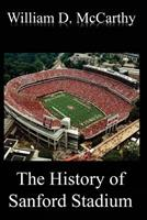 The History of Sanford Stadium 1512173975 Book Cover