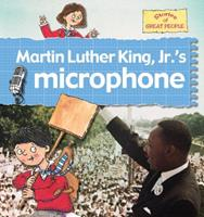 Martin Luther King, Jr.'s Microphone (Stories of Great People) 077873711X Book Cover