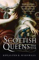 Scottish Queens 1034 - 1714 1862322716 Book Cover