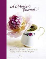 Mother's Journal: A Keepsake Journal for a Mother to Share Her Life's Wisdom With Her Daughter 1849750882 Book Cover