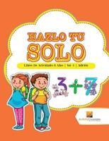 Hazlo Tu Solo: Libros De Actividades 8 Aos - Vol -1 - Adicin 0228222826 Book Cover