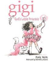 Gigi, God's Little Princess 1400305292 Book Cover