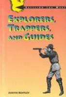 Explorers,Guides And Trappers (Settling the West) 0805029958 Book Cover