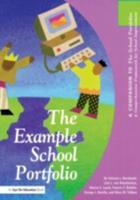 The Example School Portfolio: A Companion to the School Portfolio, a Comprehensive Framework for School Improvement 1883001927 Book Cover