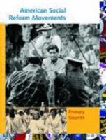 American Social Reform Movements: Primary Sources 1414402198 Book Cover