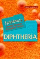 Diphtheria (Epidemics) 1404202536 Book Cover