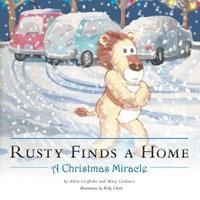 Rusty Finds a Home: A Christmas Miracle 1460209370 Book Cover