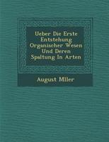 Ueber Die Erste Entstehung Organischer Wesen Und Deren Spaltung in Arten 1249974267 Book Cover