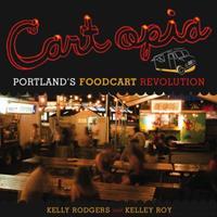 Cartopia: Portland's Food Cart Revolution 0615403883 Book Cover