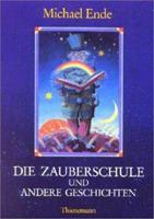 Die Zauberschule und andere Geschichten 3522168798 Book Cover